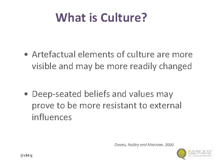 What is Culture? • Artefactual elements of culture are more visible and may be