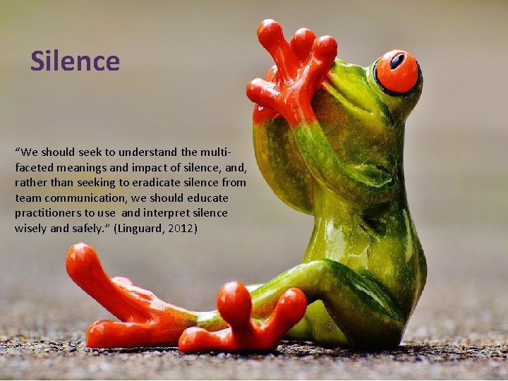 """Silence """"We should seek to understand the multifaceted meanings and impact of silence, and,"""