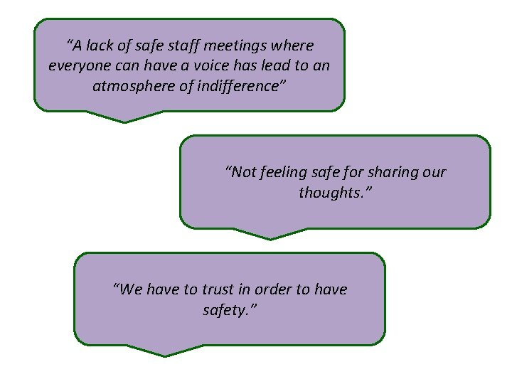 """""""A lack of safe staff meetings where everyone can have a voice has lead"""