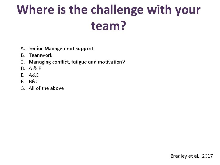 Where is the challenge with your team? A. B. C. D. E. F. G.