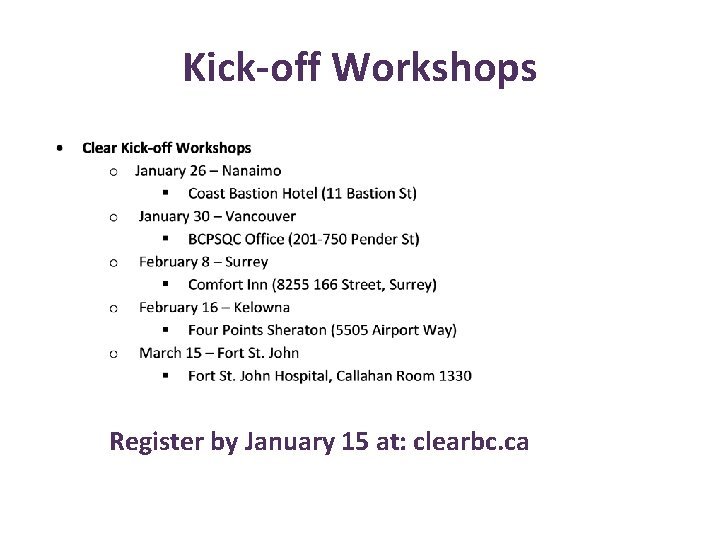 Kick-off Workshops Register by January 15 at: clearbc. ca