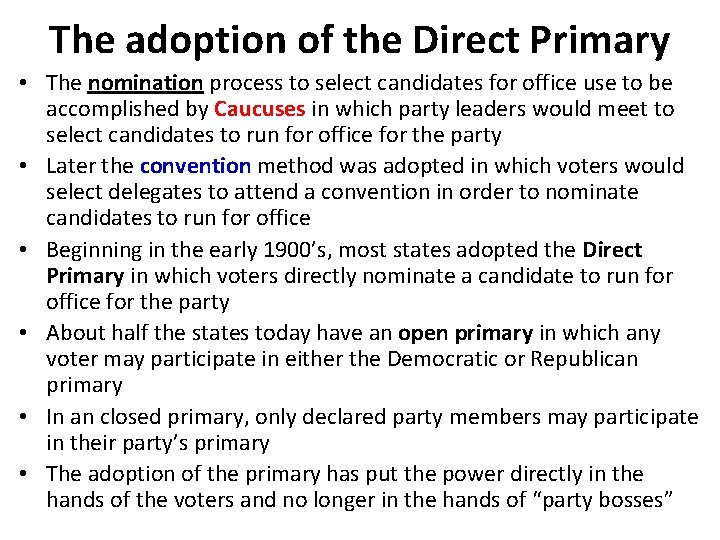 The adoption of the Direct Primary • The nomination process to select candidates for