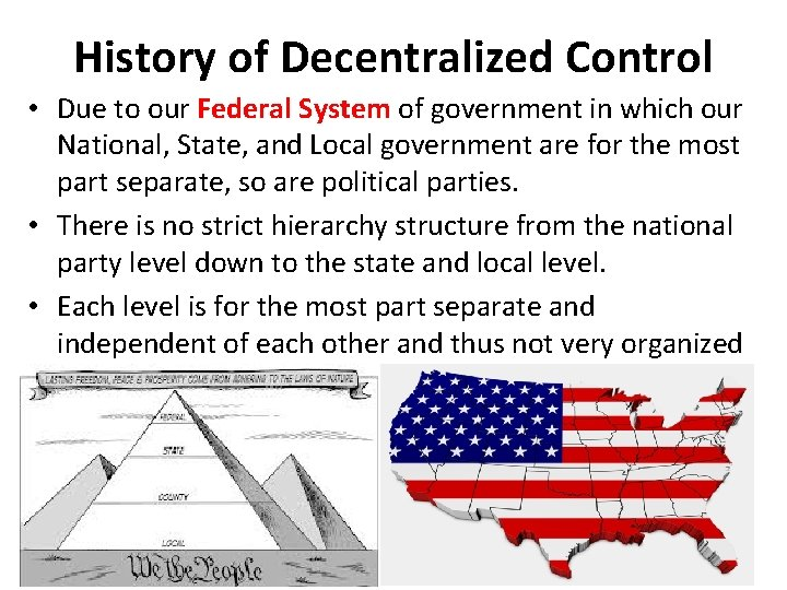 History of Decentralized Control • Due to our Federal System of government in which