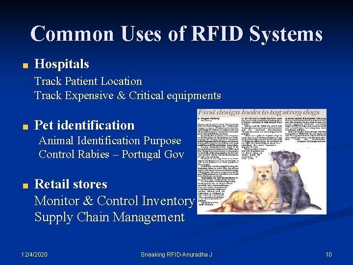 Common Uses of RFID Systems Hospitals Track Patient Location Track Expensive & Critical equipments