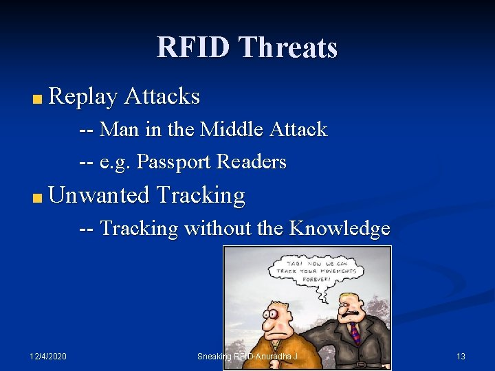 RFID Threats Replay Attacks -- Man in the Middle Attack -- e. g. Passport