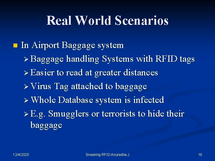Real World Scenarios n In Airport Baggage system Ø Baggage handling Systems with RFID