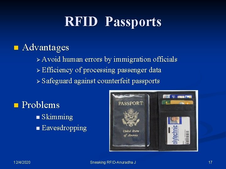 RFID Passports n Advantages Ø Avoid human errors by immigration officials Ø Efficiency of