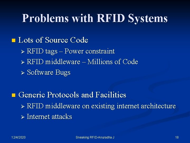 Problems with RFID Systems n Lots of Source Code Ø RFID tags – Power