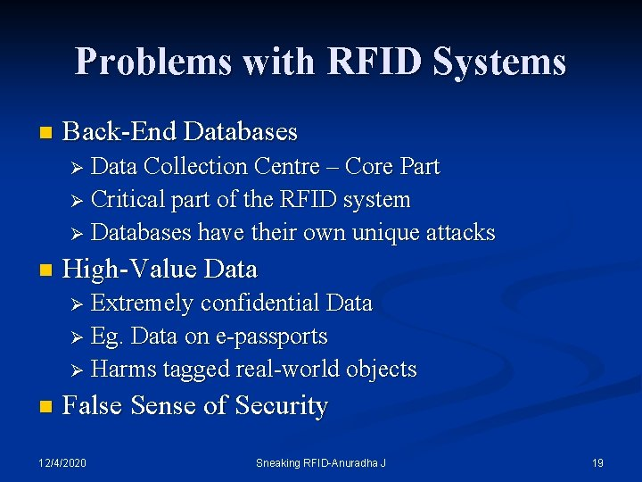 Problems with RFID Systems n Back-End Databases Ø Data Collection Centre – Core Part