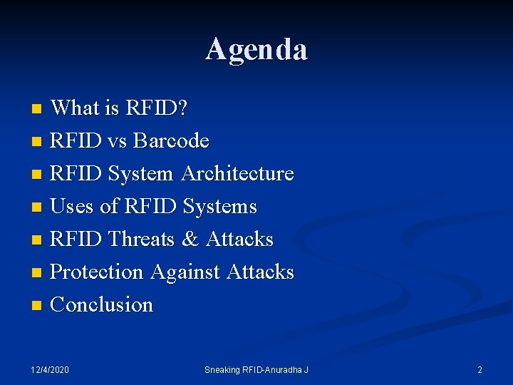 Agenda What is RFID? n RFID vs Barcode n RFID System Architecture n Uses