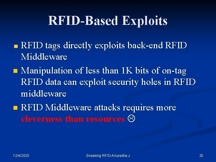 RFID-Based Exploits RFID tags directly exploits back-end RFID Middleware n Manipulation of less than