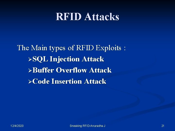 RFID Attacks The Main types of RFID Exploits : ØSQL Injection Attack ØBuffer Overflow