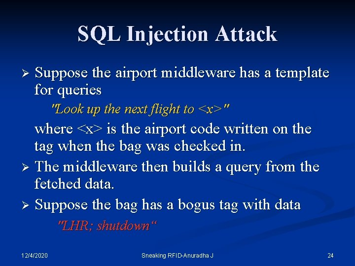 SQL Injection Attack Ø Suppose the airport middleware has a template for queries