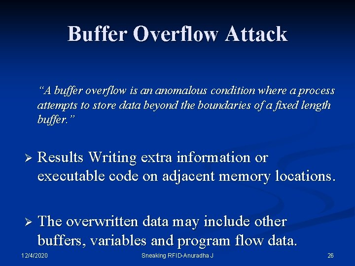 "Buffer Overflow Attack ""A buffer overflow is an anomalous condition where a process attempts"