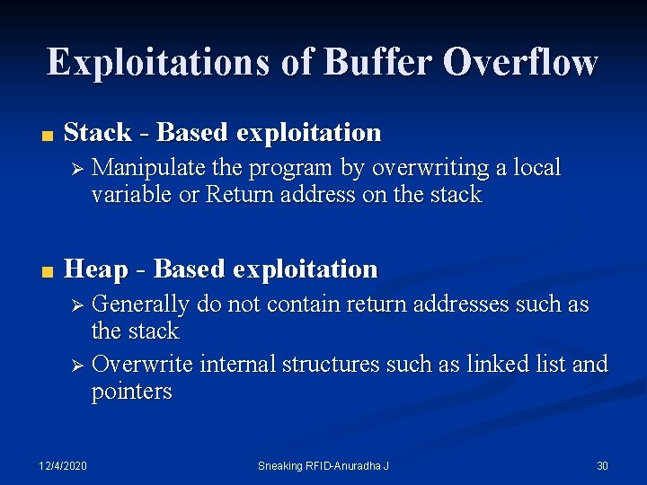 Exploitations of Buffer Overflow Stack - Based exploitation Ø Manipulate the program by overwriting