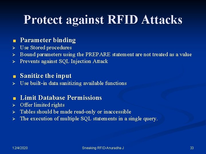 Protect against RFID Attacks Parameter binding Ø Ø Ø Use Stored procedures Bound parameters