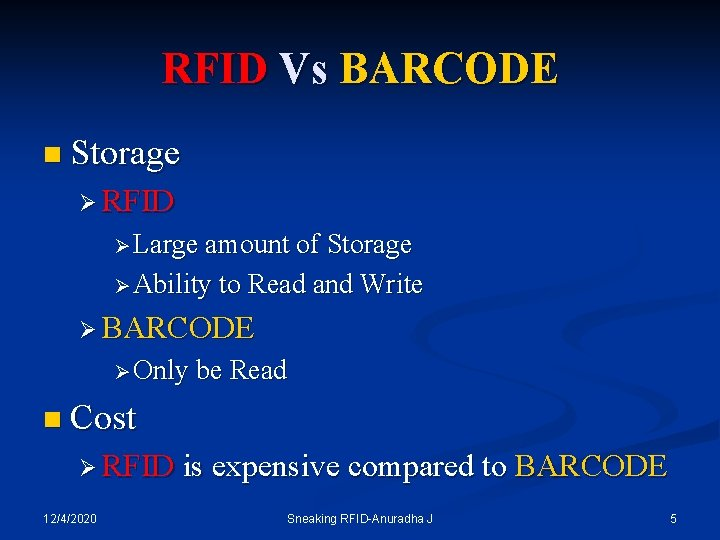 RFID Vs BARCODE n Storage Ø RFID Ø Large amount of Storage Ø Ability