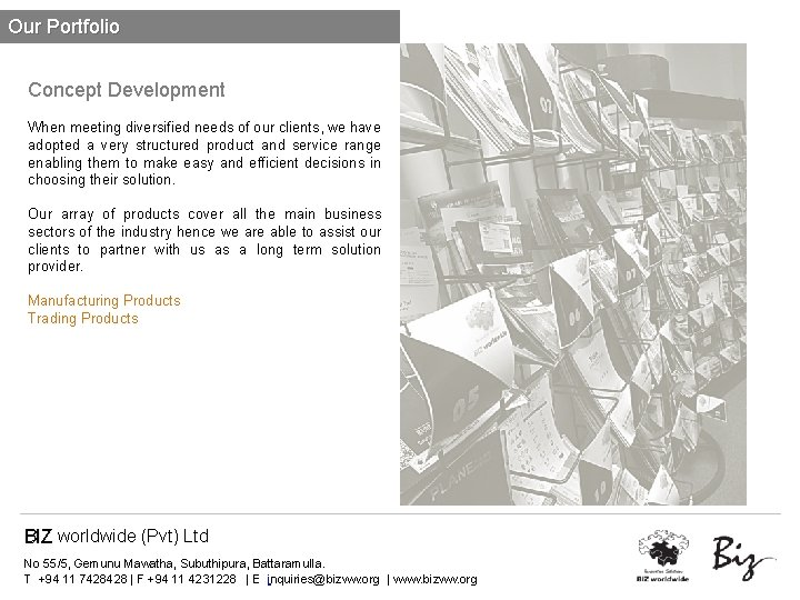 Our Portfolio Concept Development When meeting diversified needs of our clients, we have adopted