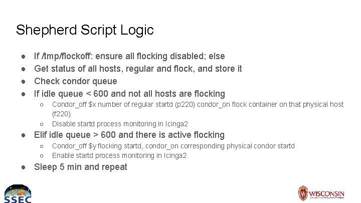 Shepherd Script Logic ● ● If /tmp/flockoff: ensure all flocking disabled; else Get status
