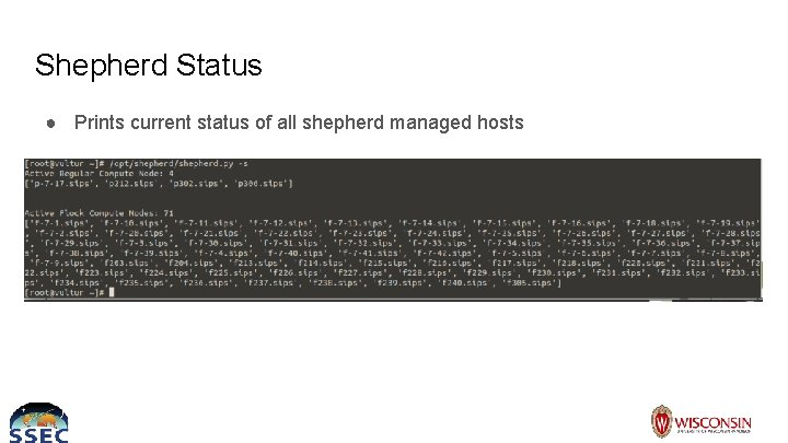 Shepherd Status ● Prints current status of all shepherd managed hosts