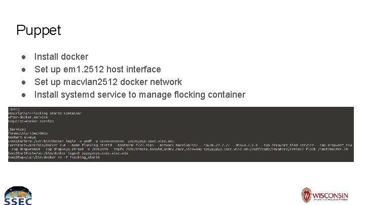 Puppet ● ● Install docker Set up em 1. 2512 host interface Set up