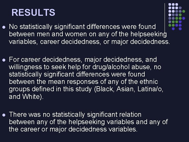RESULTS l No statistically significant differences were found between men and women on any