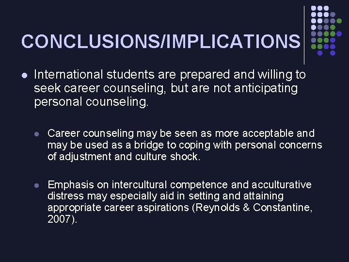 CONCLUSIONS/IMPLICATIONS l International students are prepared and willing to seek career counseling, but are