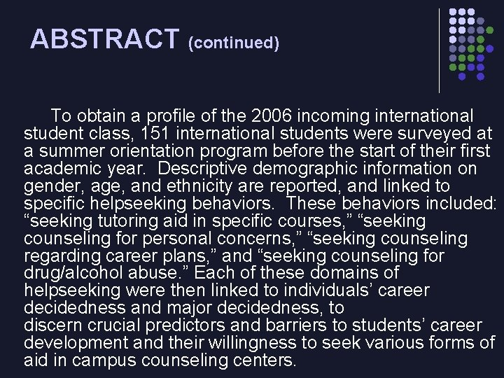 ABSTRACT (continued) To obtain a profile of the 2006 incoming international student class, 151