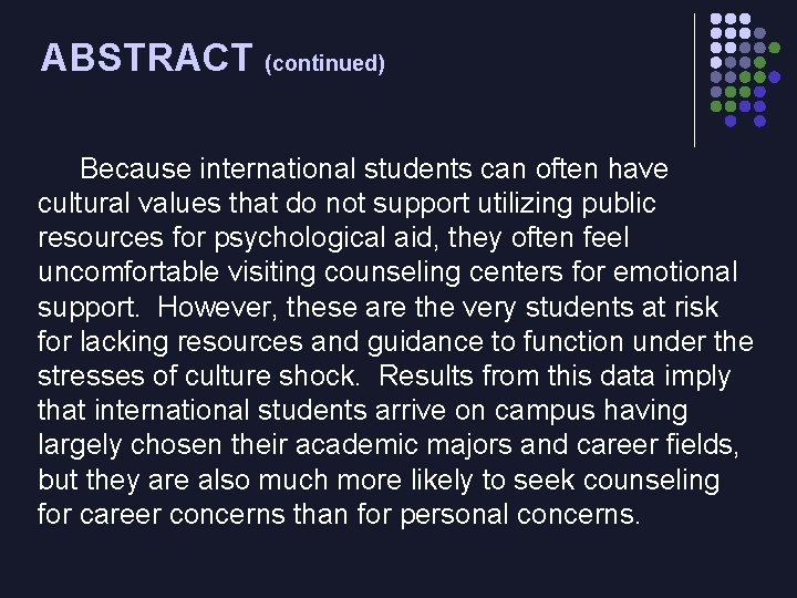 ABSTRACT (continued) Because international students can often have cultural values that do not support