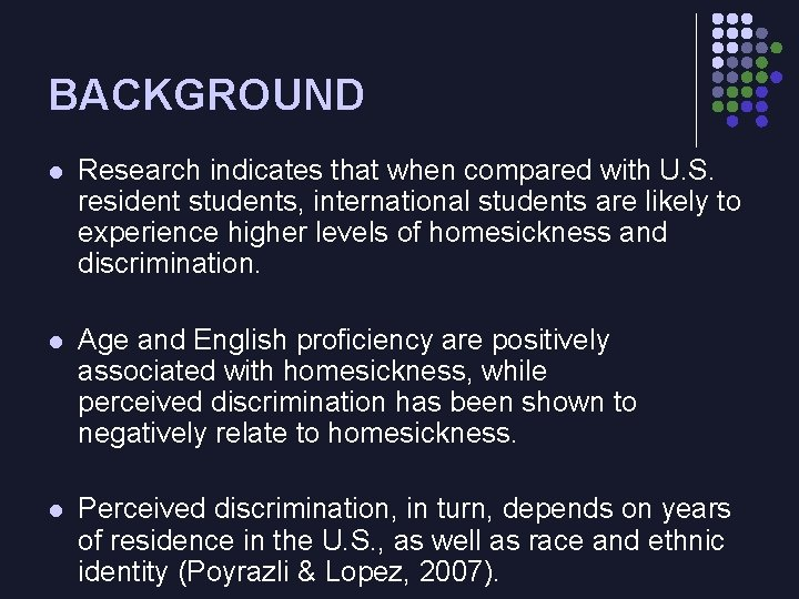 BACKGROUND l Research indicates that when compared with U. S. resident students, international students