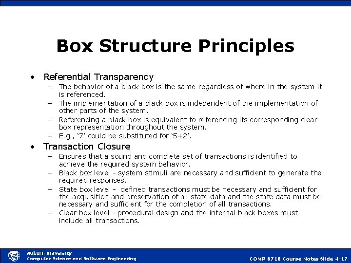 Box Structure Principles • Referential Transparency – The behavior of a black box is
