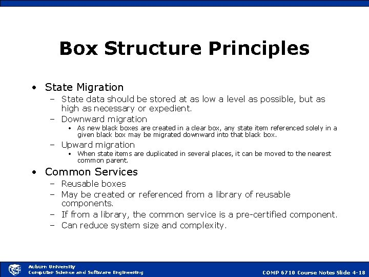 Box Structure Principles • State Migration – State data should be stored at as