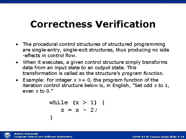 Correctness Verification • The procedural control structures of structured programming are single-entry, single-exit structures,
