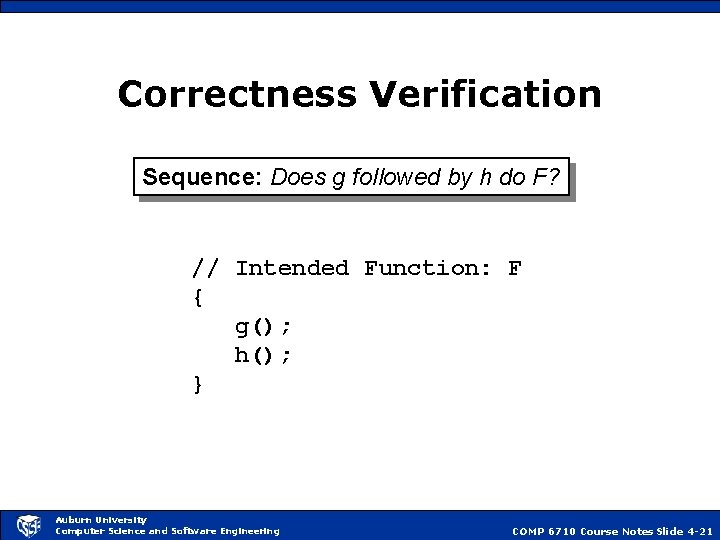Correctness Verification Sequence: Does g followed by h do F? // Intended Function: F