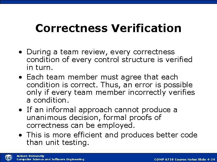 Correctness Verification • During a team review, every correctness condition of every control structure