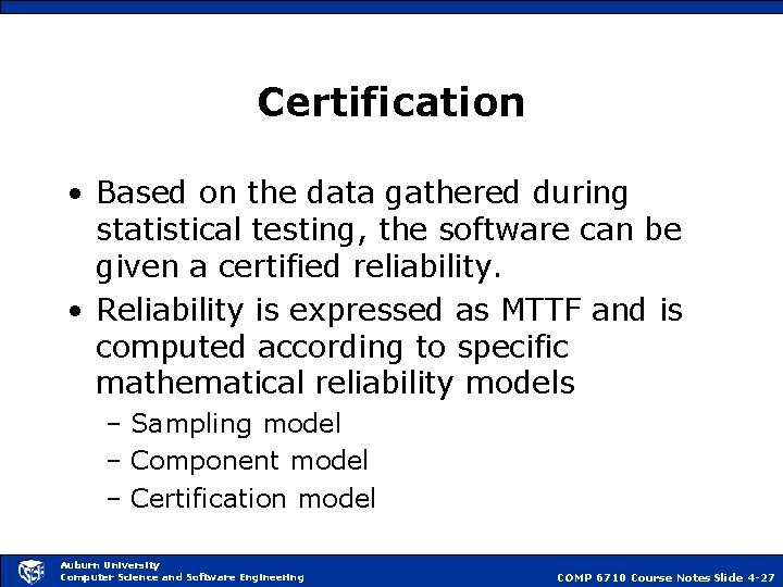 Certification • Based on the data gathered during statistical testing, the software can be