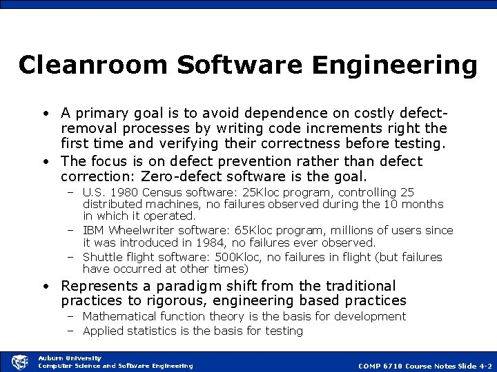 Cleanroom Software Engineering • A primary goal is to avoid dependence on costly defectremoval