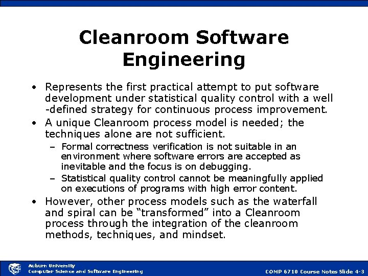 Cleanroom Software Engineering • Represents the first practical attempt to put software development under