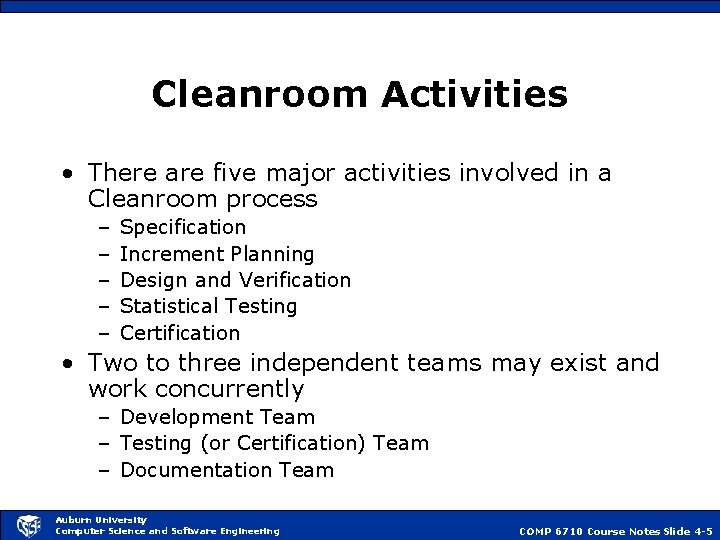 Cleanroom Activities • There are five major activities involved in a Cleanroom process –