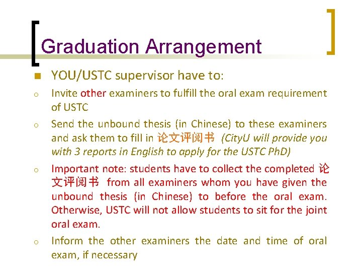 Graduation Arrangement n o o YOU/USTC supervisor have to: Invite other examiners to fulfill