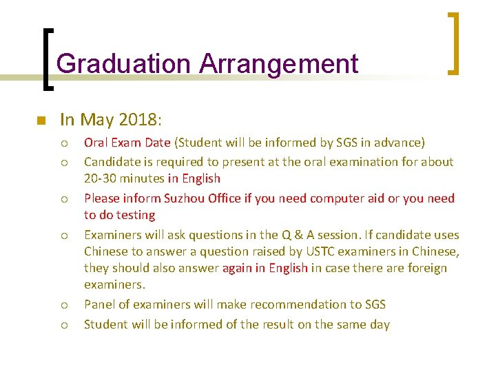 Graduation Arrangement n In May 2018: ¡ ¡ ¡ Oral Exam Date (Student will
