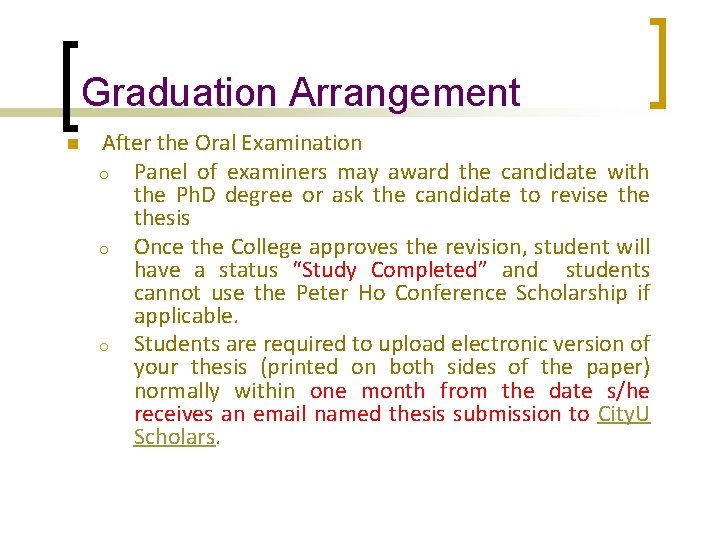 Graduation Arrangement n After the Oral Examination o Panel of examiners may award the