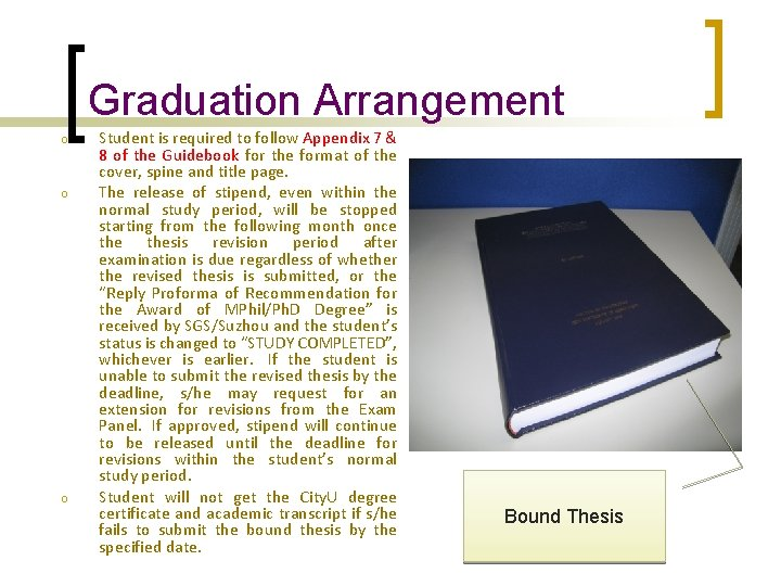 Graduation Arrangement o o o Student is required to follow Appendix 7 & 8