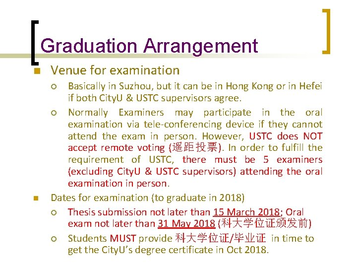 Graduation Arrangement n Venue for examination Basically in Suzhou, but it can be in