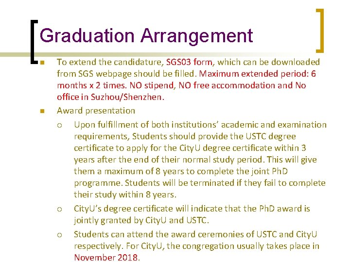Graduation Arrangement n n To extend the candidature, SGS 03 form, which can be