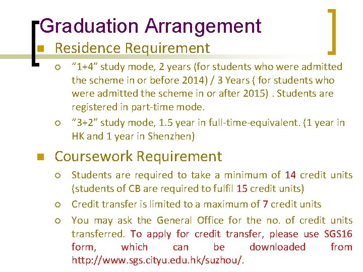 """Graduation Arrangement n Residence Requirement ¡ ¡ n """" 1+4"""" study mode, 2 years"""