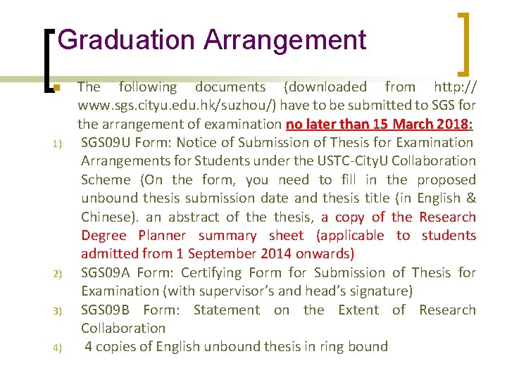 Graduation Arrangement n 1) 2) 3) 4) The following documents (downloaded from http: //
