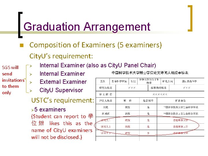 Graduation Arrangement n Composition of Examiners (5 examiners) City. U's requirement: SGS will send