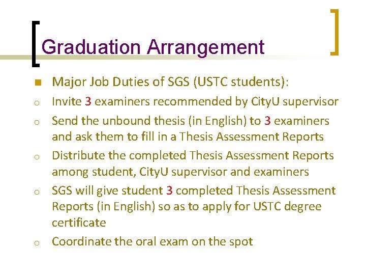 Graduation Arrangement n Major Job Duties of SGS (USTC students): o Invite 3 examiners