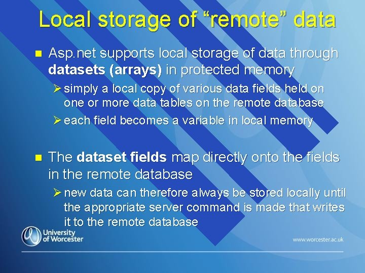 """Local storage of """"remote"""" data n Asp. net supports local storage of data through"""